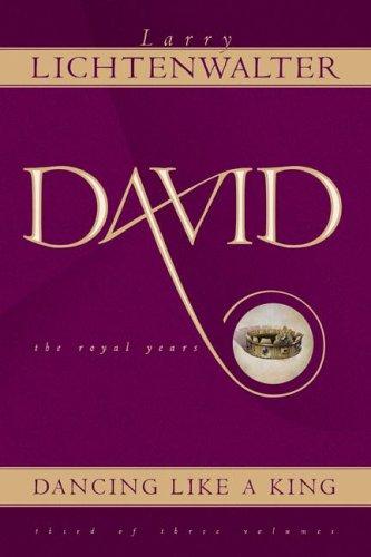 David--Dancing Like a King: Lichtenwalter, Larry; Lichtenwalter, Larry L.