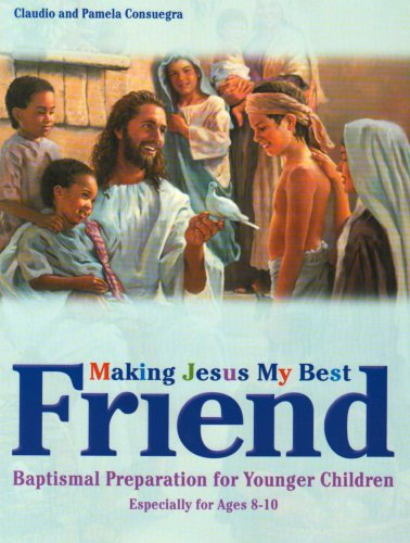 9780828018364: Making Jesus My Best Friend: Baptism Preparation for Younger Children (Ages 8-10)
