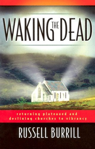 9780828018616: Waking the Dead: Returning Plateaued and Declining Churches to Vibrancy