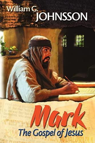 Mark: The Gospel of Jesus: Johnsson, William G.