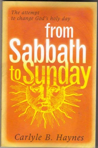 9780828019118: The Attempt to Change God's Holy Day From Sabbath to Sunday