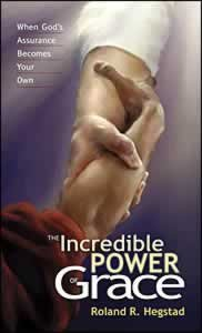 9780828019125: The Incredible Power of Grace: When God's Assurance Becomes Your Own