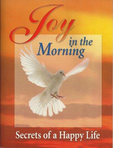 Joy in the Morning: Secrets of a: Ellen G. White