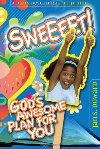 9780828025102: Sweeeet!: God's Awesome Plan for You: A Daily Devotional for Juniors