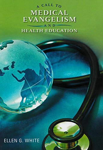 9780828025461: A Call to Medical Evangelism and Health Education: Selections from the Writings of Ellen G. White
