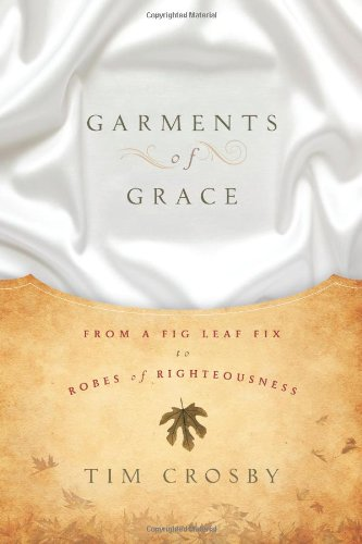 9780828025522: Garments of Grace: From a Fig Leaf Fix to Robes of Righteousness