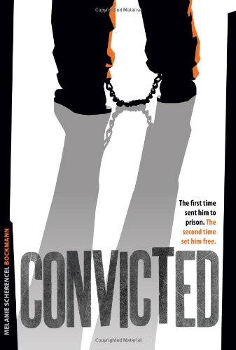 9780828026413: Convicted: The First Time Sent Him to Prison. the Second Time Set Him Free
