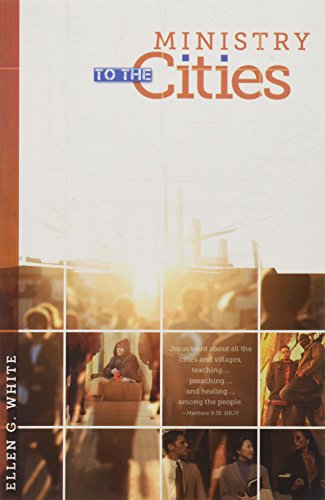 Ministry to the Cities: Ellen G White