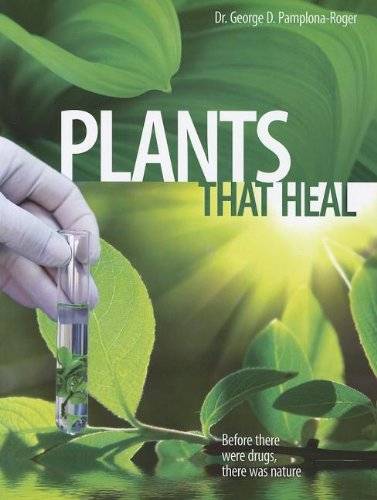 Plants That Heal - before there were drugs,there was nature