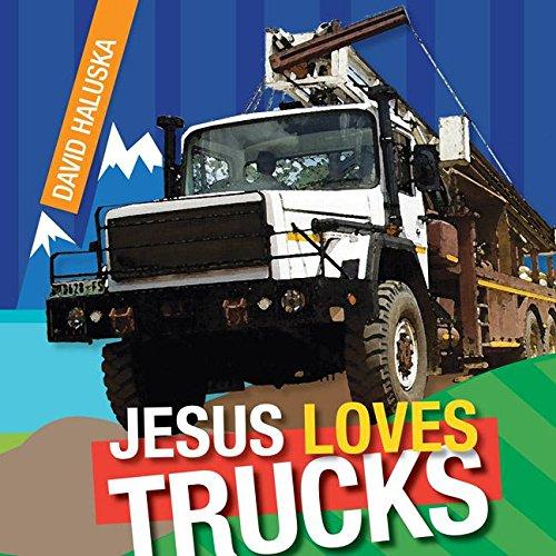 Jesus Loves Trucks: Haluska, David