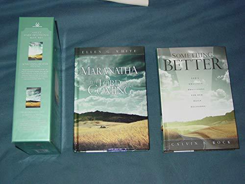 Devotional Boxed Gift Set 2015 - Something Better & Maranatha (2 Books): Ellen G. White Calvin ...