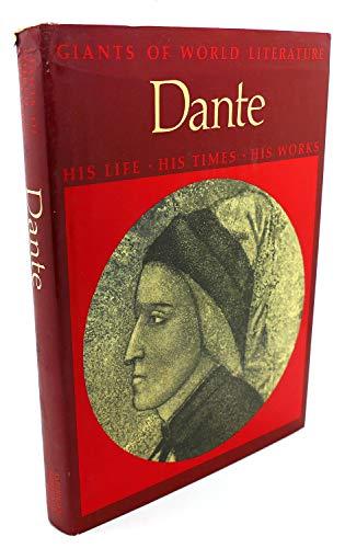 Dante: his life, his times, his works: Dante Alighieri