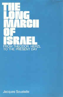 The Long March Of Israel.: Soustelle, Jacques; Tomkievicz, Shirley (translator).