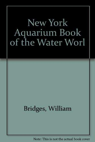 The New York Aquarium Book of the Water World