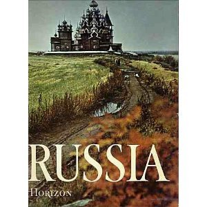 THE HORIZON HISTORY OF RUSSIA/THE HORIZON BOOK OF THE ARTS OF RUSSIA: Buehr, Wendy