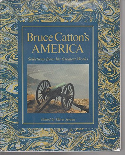 9780828103107: Bruce Catton's America: Selections from his greatest works
