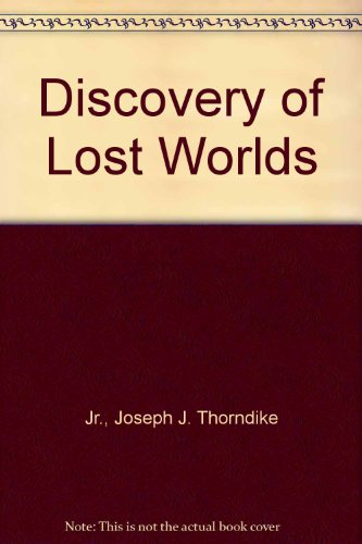 Discovery of Lost Worlds: Joseph J. Thorndike Jr.