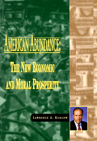 American Abundance: The New Economic & Moral Prosperity