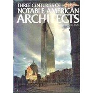 9780828111584: Three Centuries of Notable American Architects (Deluxe Edition)
