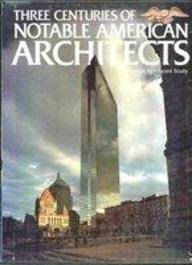 Three Centuries of Notable American Architects: Joseph Jacobs Thorndike