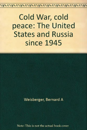 9780828111638: Cold War, cold peace: The United States and Russia since 1945