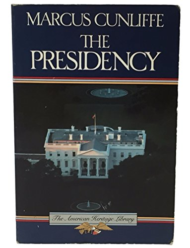 9780828112024: The Presidency (American Heritage Library)