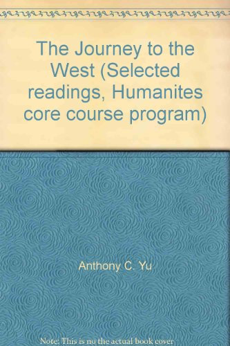 9780828112529: The Journey to the West (Selected readings, Humanites core course program)