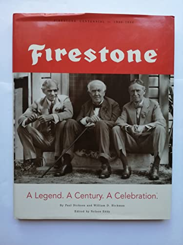 Firestone: A Legend. A Century. A Celebration. The Firestone Centennial 1900-2000 (9780828113380) by Paul Dickson; Nelson Eddy; William D. Hickman