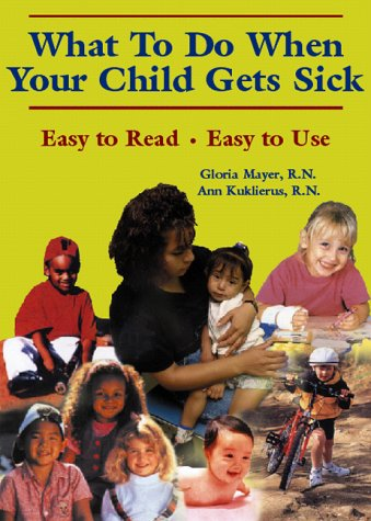 9780828114400: Title: WHAT TO DO WHEN YOUR CHILD GETS SICK