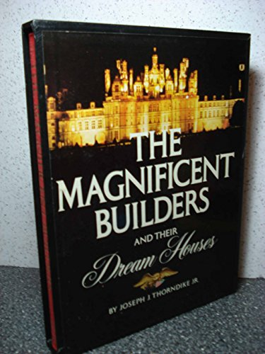 The Magnificent Builders and Their Dream Houses: Joseph Jacobs Thorndike