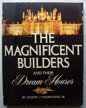 9780828130653: The Magnificent Builders and Their Dream Houses
