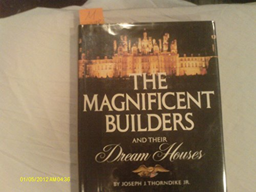 9780828130721: The Magnificent Builders and Their Dream Houses