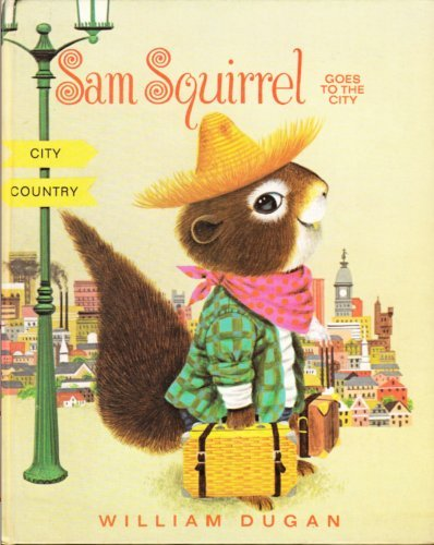 Sam Squirrel goes to the city (0828150087) by William Dugan