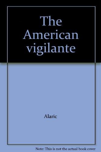 The American vigilante: Alaric