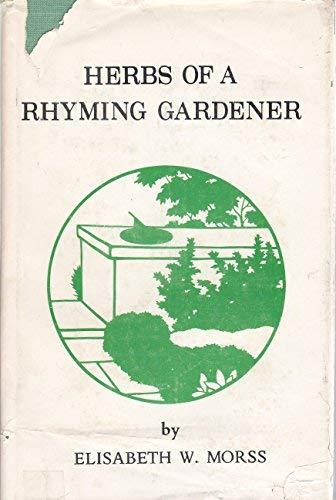 Herbs of a Rhyming Gardener: Morss, Elisabeth W.