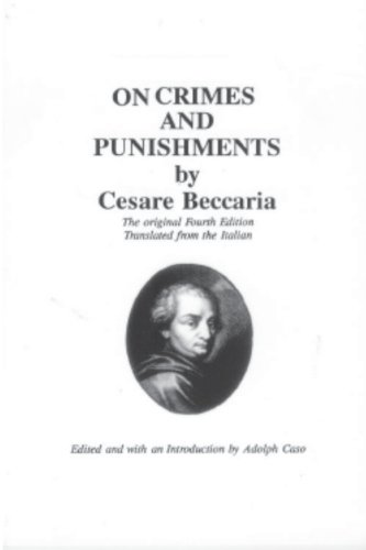 An Essay On Crimes and Punishments: Beccaria, Cesare