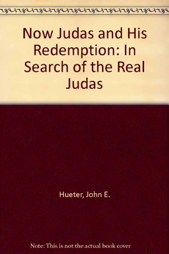 9780828318525: Matthew, Mark, Luke, John...Now Judas and His Redemption (In Search of the Real Judas)