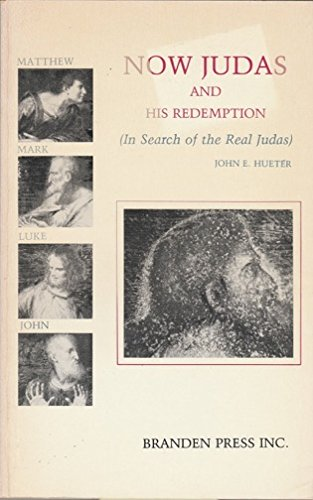 9780828318747: Matthew, Mark, Luke, John...Now Judas and His Redemption (In Search of the Real Judas)