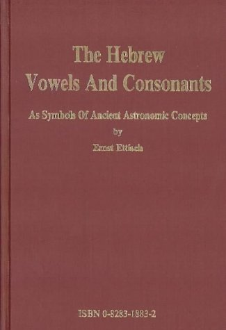 9780828318839: The Hebrew Vowels and Consonants as Symbols of Ancient Astronomic Concepts