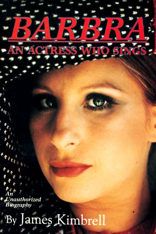 Barbra: An Actress Who Sings: An Unauthorized Biography (Vol 1)