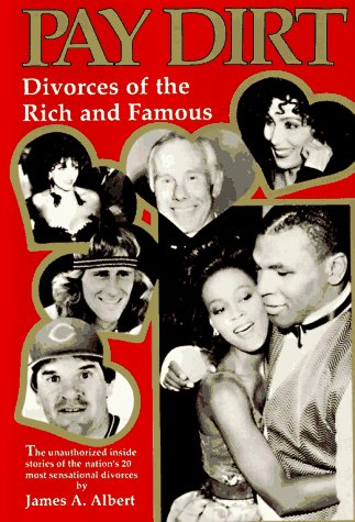 9780828319270: Pay Dirt: Divorces of the Rich and Famous: The Unauthorized Inside Stories of the Nation's 20 Most Sensational Divorces