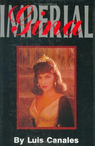 9780828319324: Imperial Gina: The Very Unauthorized Biography of Gina Lollobrigida