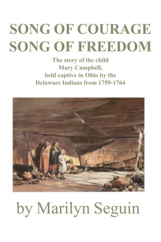 9780828319522: Song of Courage, Song of Freedom: The story of Mary Campbell Held captive in Ohio by the Delaware Indians from 1759?1764
