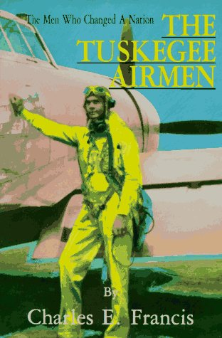 9780828319553: The Tuskegee Airmen: The Men Who Changed a Nation