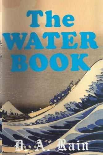 9780828319560: The Water Book: A Compendium of Facts and Fables for the Modern Reader