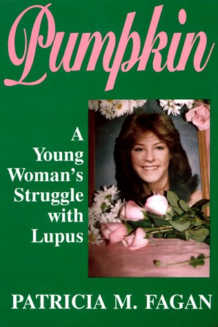 9780828319614: Pumpkin: A Young Woman's Struggle with Lupus