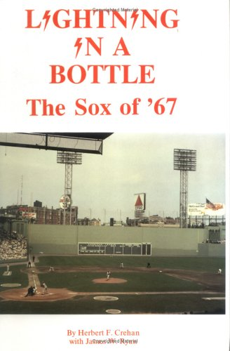 Lightning in a Bottle: The Sox of '67: Crehan, Herbert F.; Ryan, James W.