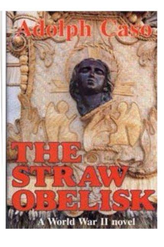 The Straw Obelisk a World War II: Caso, Adolph
