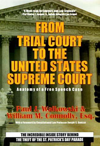 9780828320122: From Trial Court to the United States Supreme Court Anatomy of a Free Speech Case: The Incredible Inside Story Behind the Theft F the St. Patrick's Parade