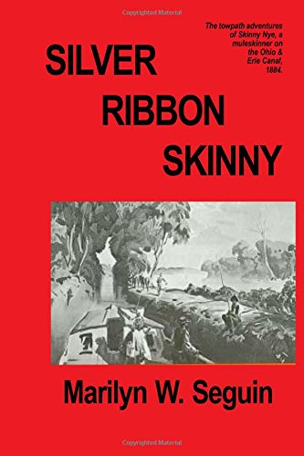 9780828320207: Silver Ribbon Skinny: The Towpath adventure of Skinny Nye, a Muleskinner on the Ohio & Erie Canal 1884